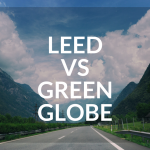 LEED vs. Green Globes…What's All the Fuss About?