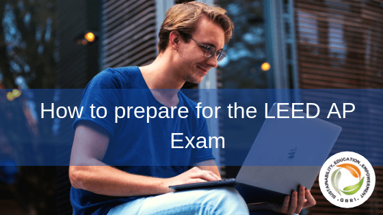 How to prepare for the LEED AP Exam