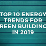 New Energy Trends for Green Buildings in 2019