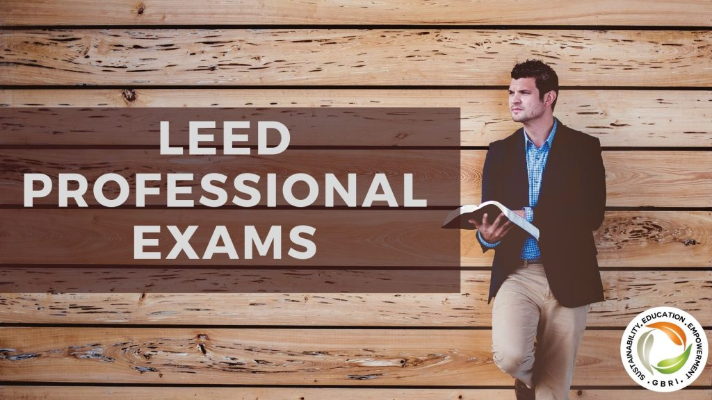 LEED Professional Exams|What is leed professional exams|LEED Green Associate Exam prep|LEED AP professiponal exam|How to become a LEED Accredited Professional?