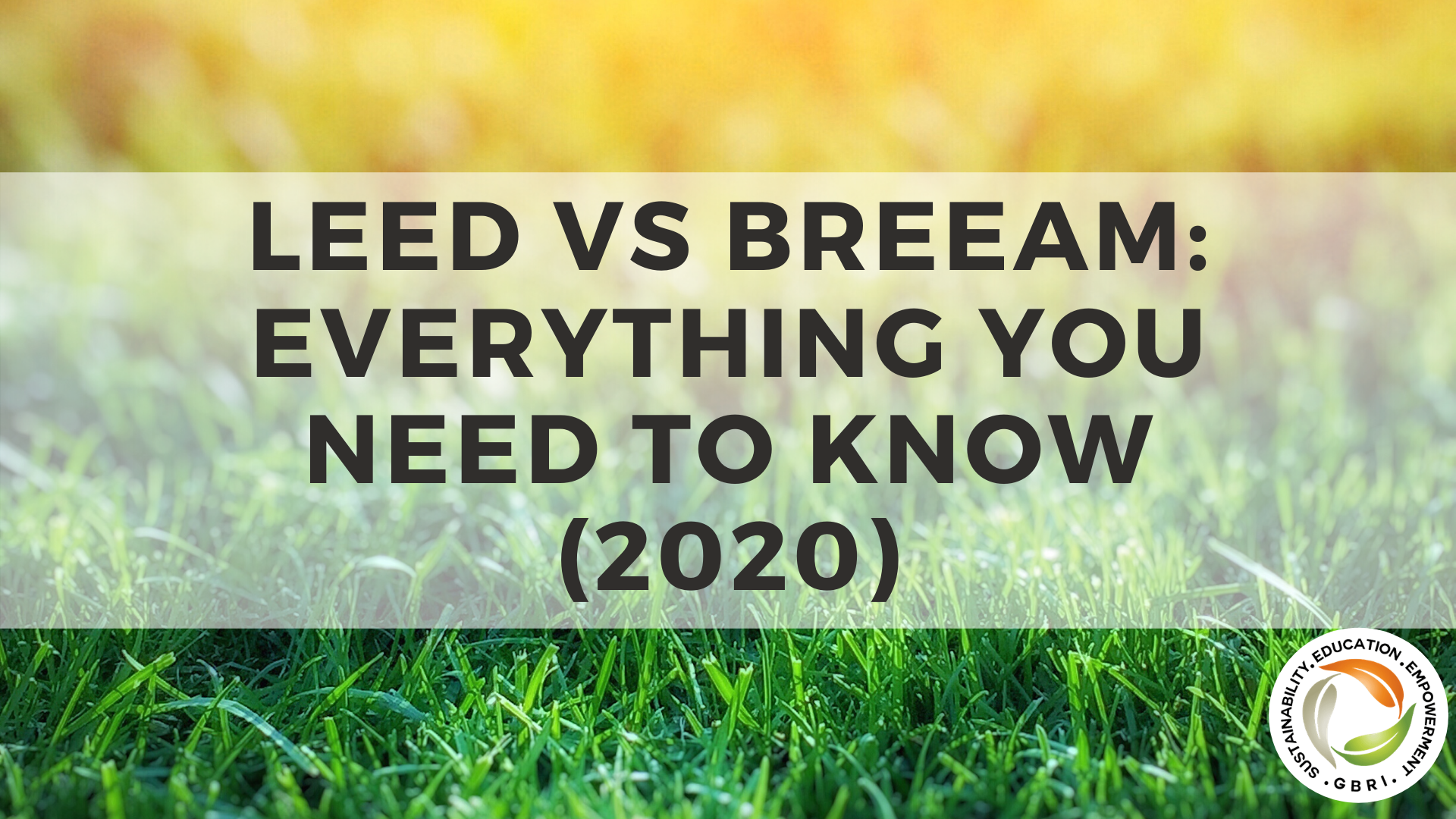 LEED Vs BREEAM: Everything You Need To Know (2020)|Difference between LEED and BREEAM