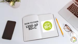 How to Pass LEED AP BD+C Exam